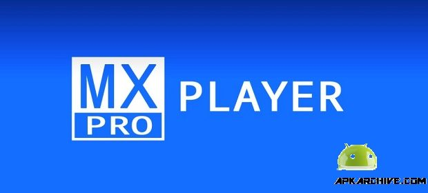 Download MX Player Pro v1.9.23 APK for Android - Androidgamesapkapps